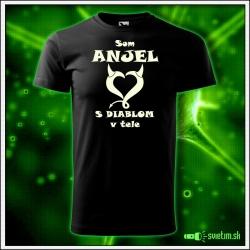 pánske vtipné tričko so svietiacou potlačou Som anjel s diablom v tele, humorné darčeky