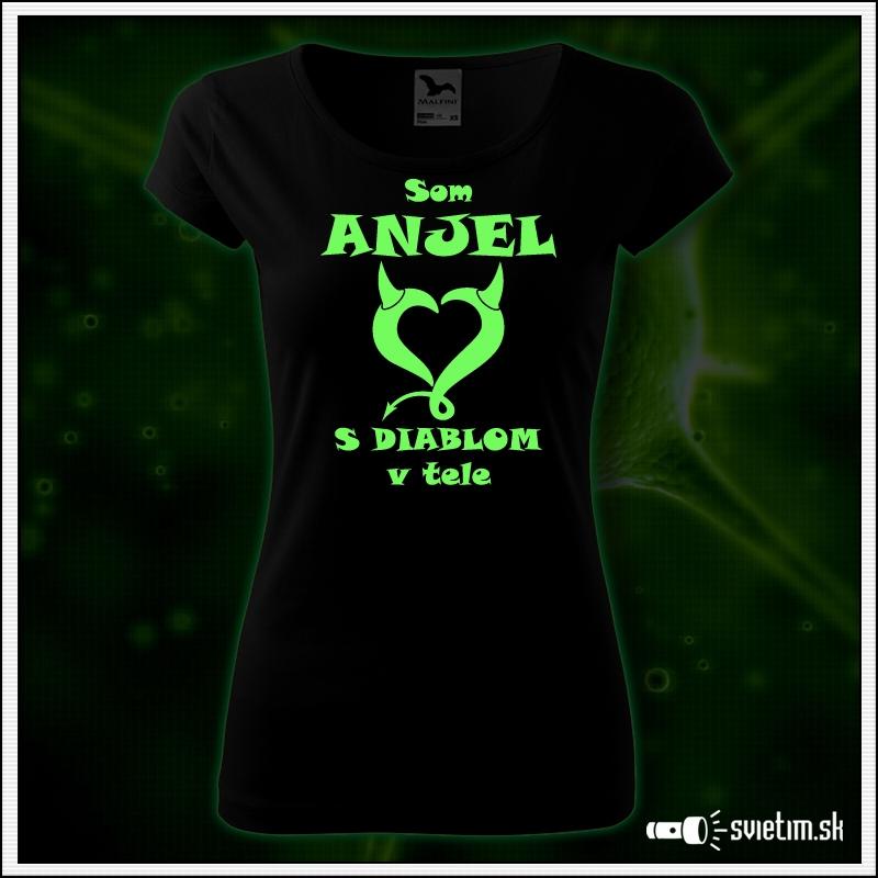 dámske vtipné svietiace tričko Som anjel s diablom v tele humorný darček pre ženu