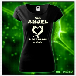 dámske tričko so svietiacou vtipnou potlačou Som anjel s diablom v tele vtipný darček pre ženu