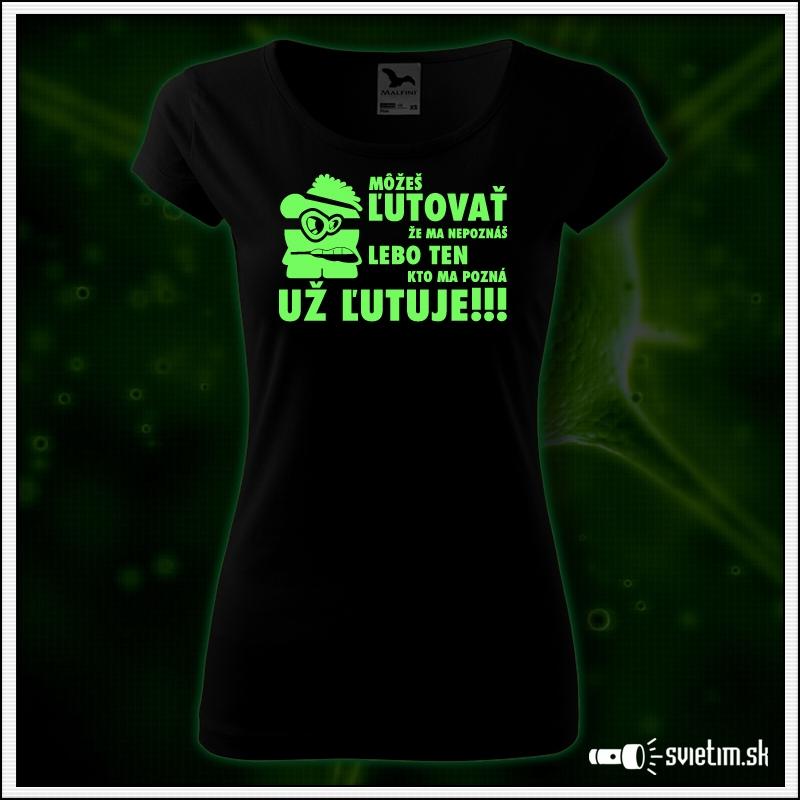 dámske vtipné svietiace tričko Môžeš ľutovať že ma nepoznáš, vtipný darček pre ženy