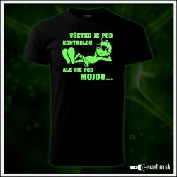 vtipné svietiace tričko Všetko je pod kontrolou, ale nie pod mojou..., humorný darček k narodeninám