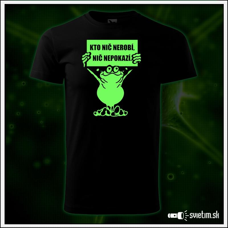 vtipné svietiace tričko Kto nič nerobí, nič nepokazí, humorný darček k narodeninám