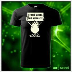 vtipné tričko so svietiacou potlačou Kto nič nerobí, nič nepokazí, vtipný darček k sviatku na Vianoce