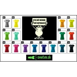farebné dámske vtipné svietiace tričká s vtipnou potlačou Kto nič nerobí, nič nepokazí