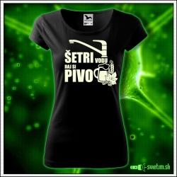 Svietiace dámske alkoholové tričko šetri vodu daj si pivo, čierne vtipné tričko darček na meniny