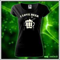 Svietiace dámske alkoholové tričko I love beer, čierne vtipné tričko darček