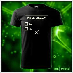 Svietiace unisex tričko Pili ste alkohol?, čierne vtipné tričko