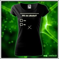Svietiace dámske alkoholové tričko Pili ste alkohol?, čierne vtipné tričko darček