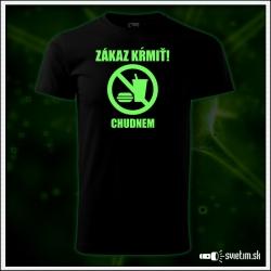pánske vtipné svietiace tričko zákaz kŕmiť chudnem humorný darček