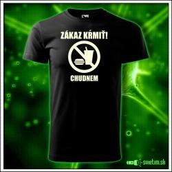 pánske vtipné tričko zákaz kŕmiť chudnem humorné darčeky