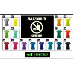 vtipné farebné tričká pre ženy na chudnutie, zákaz kŕmiť chudnem, svietiace tričká