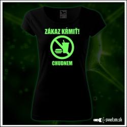 vtipné dámske tričko Zákaz kŕmiť chudnem vtipný darček