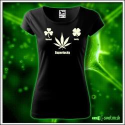 humorné svietiace tričko pre ženu Superlucky cannabis darček k narodeninám