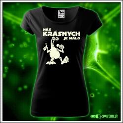 humorné svietiace tričko pre ženu Nás krásnych je málo darček k narodeninám