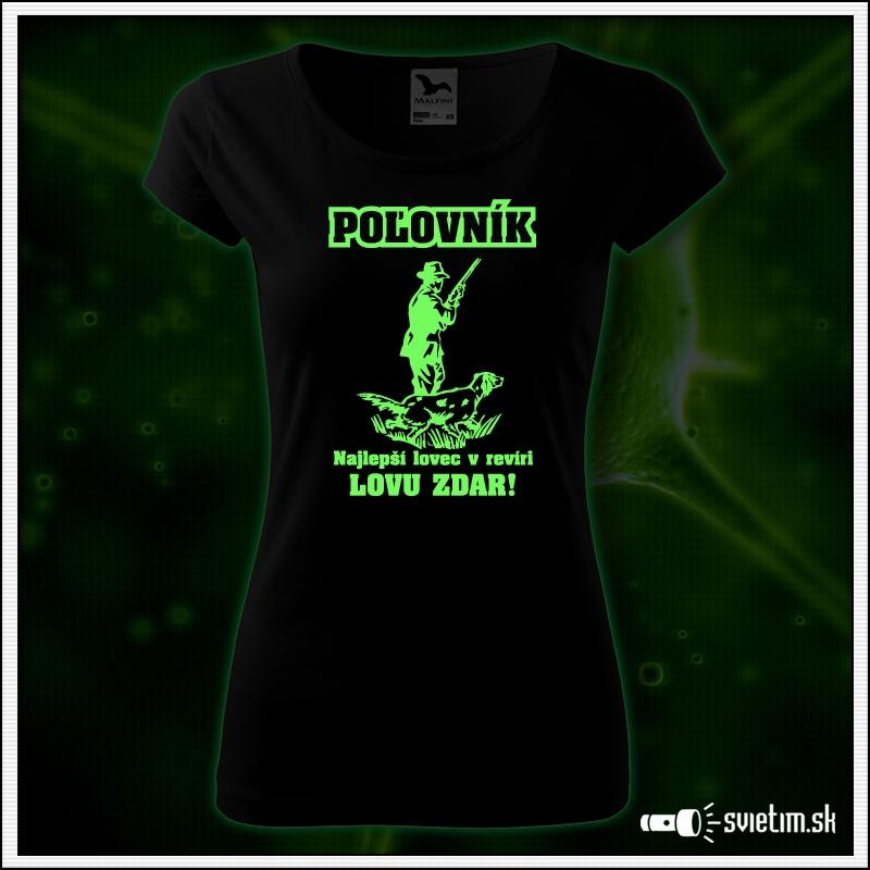 svietiace dámske poľovnícke tričko s potlačou Lovu Zdar! darček pre poľovníčku