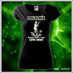poľovnícke dámske tričko s poľovníckou potlačou Lovu Zdar! svietiace tričká